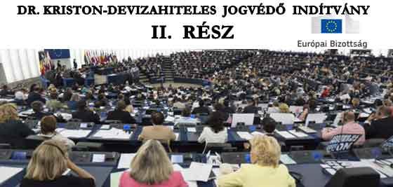 DR. KRISTON - DEVIZAHITELES JOGVÉDŐ INDÍTVÁNY II. RÉSZ.