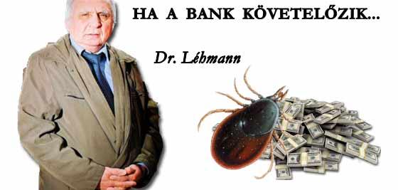 HA A BANK KÖVETELŐZIK.