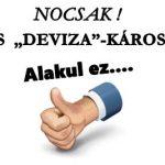 """NOCSAK! KEDVES """"DEVIZA""""-KÁROSULTAK! ALAKUL EZ!"""