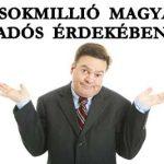 A SOKMILLIÓ MAGYAR ADÓS ÉRDEKÉBEN.