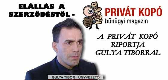 ELÁLLÁS A SZERZŐDÉSTŐL- A PRIVÁT KOPÓ RIPORTJA GULYA TIBORRAL.