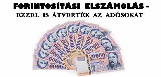 FORINTOSÍTÁSI ELSZÁMOLÁS-EZZEL IS ÁTVERTÉK AZ ADÓSOKAT.