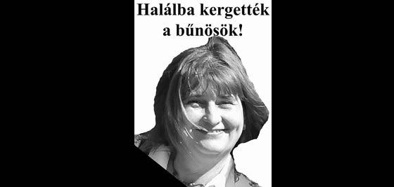 AKIT HALÁLBA KERGETTEK.