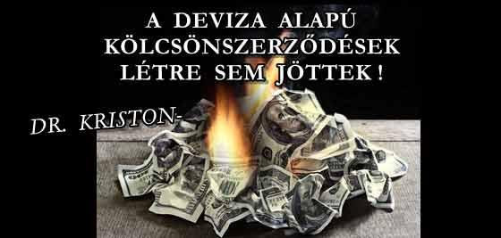 DR. KRISTON-A DEVIZA ALAPÚ KÖLCSÖNSZERZŐDÉSEK LÉTRE SEM JÖTTEK!