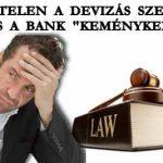 """ÉRVÉNYTELEN A DEVIZÁS SZERZŐDÉS, MÉGIS A BANK """"KEMÉNYKEDIK"""""""