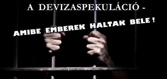 A DEVIZASPEKULÁCIÓ - AMIBE EMBEREK HALTAK BELE!