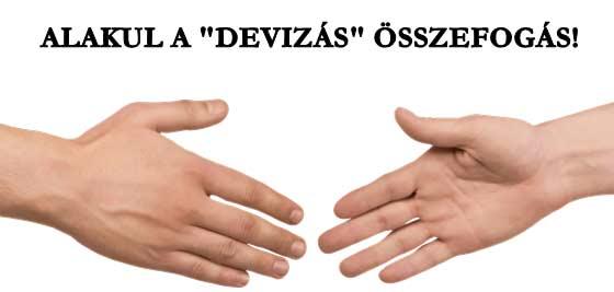 """ALAKUL A """"DEVIZÁS"""" ÖSSZEFOGÁS!"""