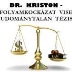 DR. KRISTON-ADÓS ÁRFOLYAMKOCKÁZAT VISELÉSÉNEK TUDOMÁNYTALAN TÉZISE.