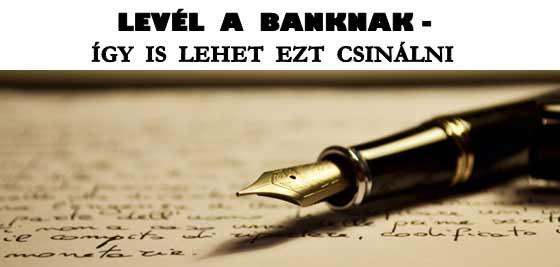 LEVÉL A BANKNAK-ÍGY IS LEHET EZT CSINÁLNI.