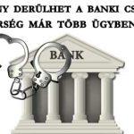 MOST FÉNY DERÜLHET A BANKI CSALÁSOKRA. A RENDŐRSÉG MÁR TÖBB ÜGYBEN NYOMOZ.