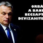 ORBÁN: A BANKOK BECSAPTÁK A DEVIZAHITELESEKET.