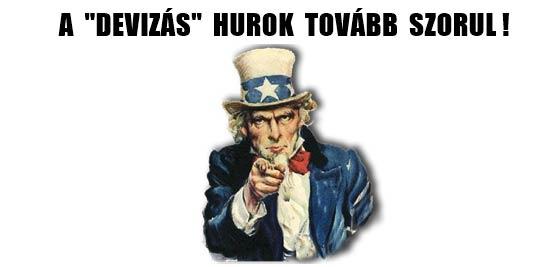 """A """"DEVIZÁS"""" HUROK TOVÁBB SZORUL!"""