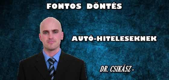 DR. CSIKÁSZ-FONTOS DÖNTÉS AUTÓ-HITELESEKNEK.