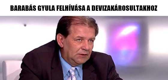 BARABÁS GYULA FELHÍVÁSA A DEVIZAKÁROSULTAKHOZ.