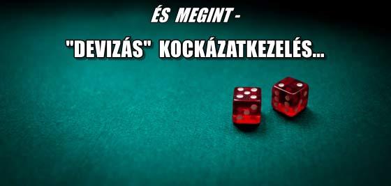 """ÉS MEGINT-""""DEVIZÁS"""" KOCKÁZATKEZELÉS."""