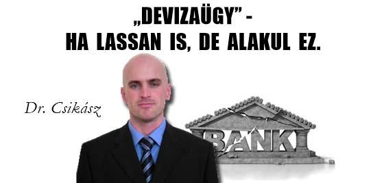 """""""DEVIZAÜGY"""" HA LASSAN IS, DE ALAKUL EZ."""