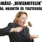 """DR. CSIKÁSZ-""""DEVIZAHITELEK"""" AVAGY JOGBIZTONSÁG, OBJEKTÍV ÉS TISZTESSÉGES ÍTÉLKEZÉS."""
