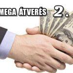 MEGA ÁTVERÉS 2-AVAGY A DEVIZAKÁROSULTAK ELLENI STRATÉGIA.