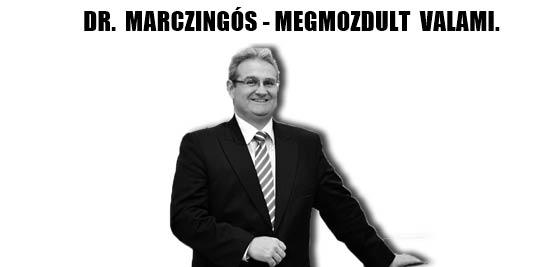DR. MARCZINGÓS-MEGMOZDULT VALAMI.
