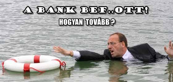 A BANK BEF..OTT! HOGYAN TOVÁBB?