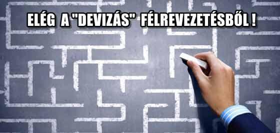 """ELÉG A """"DEVIZÁS"""" FÉLREVEZETÉSBŐL!"""