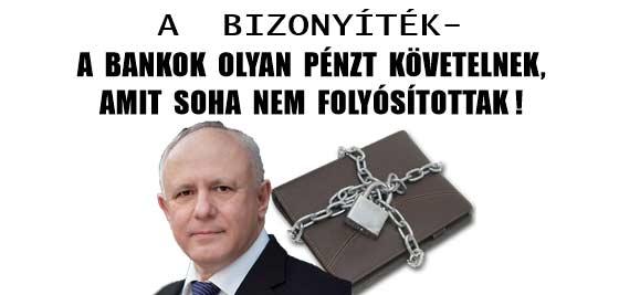 A BIZONYÍTÉK-A BANKOK OLYAN PÉNZT KÖVETELNEK, AMIT SOHA NEM FOLYÓSÍTOTTAK!