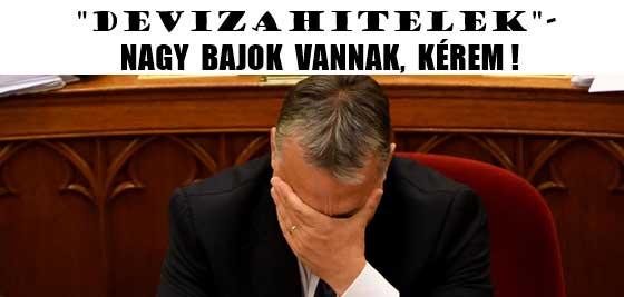 """""""DEVIZAHITELEK""""- NAGY BAJOK VANNAK, KÉREM!"""