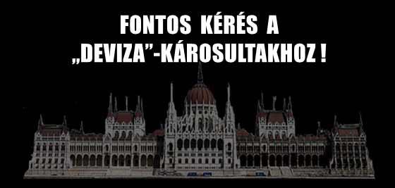 """FONTOS KÉRÉS A """"DEVIZA""""-KÁROSULTAKHOZ!"""