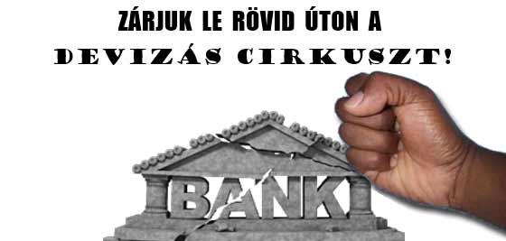 ZÁRJUK LE RÖVID ÚTON A DEVIZÁS CIRKUSZT!