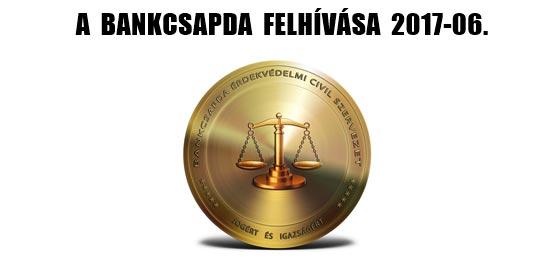 A BANKCSAPDA FELHÍVÁSA 2017-06.