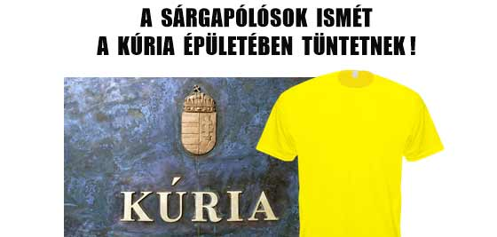 A SÁRGAPÓLÓSOK ISMÉT A KÚRIA ÉPÜLETÉBEN TÜNTETNEK!