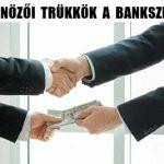 HITELSZÖVETSÉG-ÚJABB BŰNÖZŐI TRÜKKÖK A BANKSZEKTORBAN.