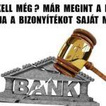 MI KELL MÉG? MÁR MEGINT A BANK SZOLGÁLTATJA A BIZONYÍTÉKOT SAJÁT MAGA ELLEN!