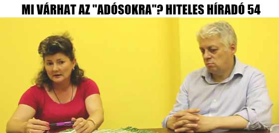 """MI VÁRHAT AZ """"ADÓSOKRA""""? HITELES HÍRADÓ 54."""