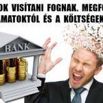 A BANKÁROK VISÍTANI FOGNAK. MEGFOSZTHATÓK A KAMATOKTÓL ÉS A KÖLTSÉGEKTŐL.