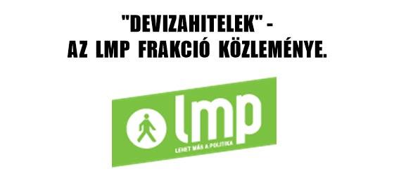 """""""DEVIZAHITELEK"""" - AZ LMP FRAKCIÓ KÖZLEMÉNYE."""