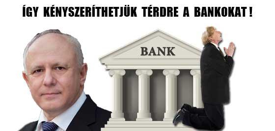 ÍGY KÉNYSZERÍTHETJÜK TÉRDRE A BANKOKAT!