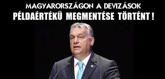 MAGYARORSZÁGON A DEVIZÁSOK PÉLDAÉRTÉKŰ MEGMENTÉSE TÖRTÉNT!