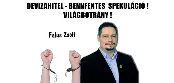 DEVIZAHITEL-BENNFENTES SPEKULÁCIÓ! VILÁGBOTRÁNY!