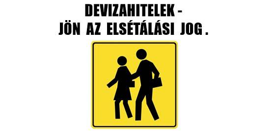 DEVIZAHITELEK-JÖN AZ ELSÉTÁLÁSI JOG.