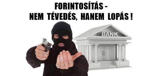 FORINTOSÍTÁS-NEM TÉVEDÉS, HANEM LOPÁS!