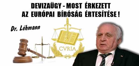 DEVIZAÜGY-MOST ÉRKEZETT AZ EURÓPAI BÍRÓSÁG ÉRTESÍTÉSE!