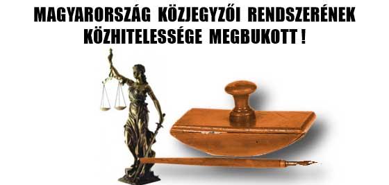 MAGYARORSZÁG KÖZJEGYZŐI RENDSZERÉNEK KÖZHITELESSÉGE MEGBUKOTT!