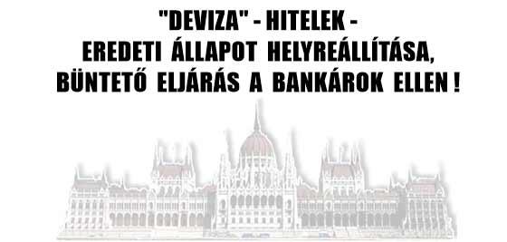 """""""DEVIZA""""-HITELEK-EREDETI ÁLLAPOT HELYREÁLLÍTÁSA, BÜNTETŐ ELJÁRÁS A BANKÁROK ELLEN!"""