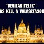 """""""DEVIZAHITELEK""""-MEGOLDÁS KELL A VÁLASZTÁSOK ELŐTT!"""