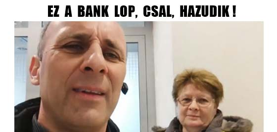 EZ A BANK LOP, CSAL, HAZUDIK!
