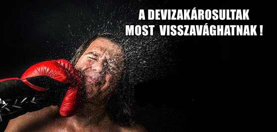 A DEVIZAKÁROSULTAK MOST VISSZAVÁGHATNAK!