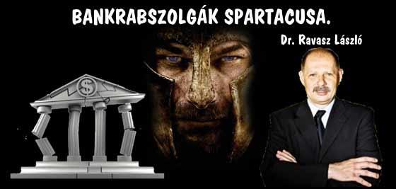 BANKRABSZOLGÁK SPARTACUSA.