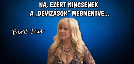 """BÍRÓ ICA - NA, EZÉRT NINCSENEK A """"DEVIZÁSOK"""" MEGMENTVE."""