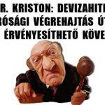 DR. KRISTON: DEVIZAHITEL-BÍRÓSÁGI VÉGREHAJTÁS ÚTJÁN NEM ÉRVÉNYESÍTHETŐ KÖVETELÉS.